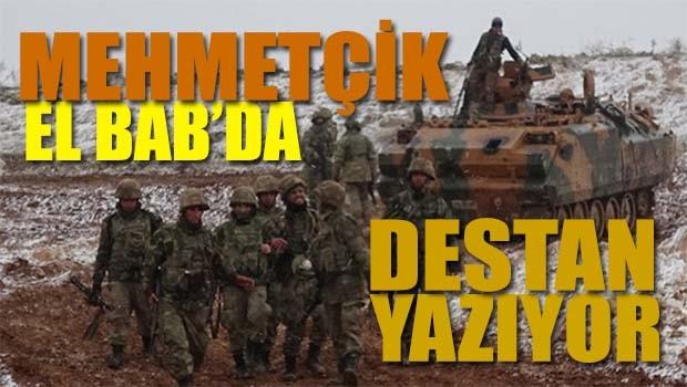 Mehmetçik El Bab'da destan yazıyor
