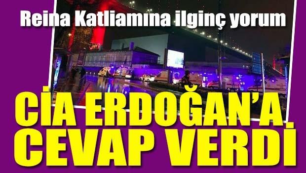 Reina katliamına ilginç yorum, CİA Erdoğan'a cevap verdi!