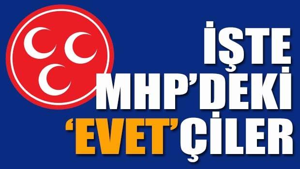 İŞTE MHP'DEKİ 'EVET'ÇİLER!