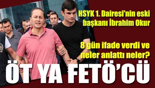 FETÖ'cü HSYK eski başkanı İbrahim Okur bülbül gibi öttü