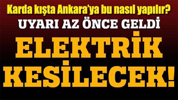 Ankara'ya kötü haber, 'elektrikler iki gün yok'