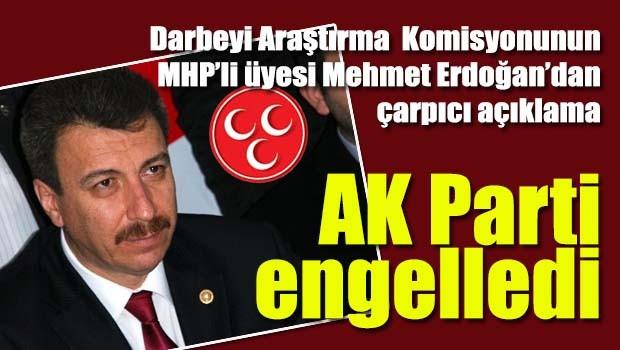 MHP'li Erdoğan'dan çarpıcı açıklama, 'Darbecilerin dinlenmesini AK Parti engelledi'