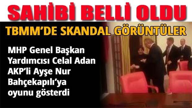 MHP'li Celal Adan sahibini belli etti!