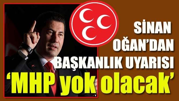 Sinan Oğan, 'Başkanlık gelirse MHP yok olacak'