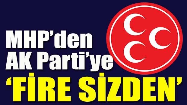 MHP'den AKP'ye 'Fire sizden'