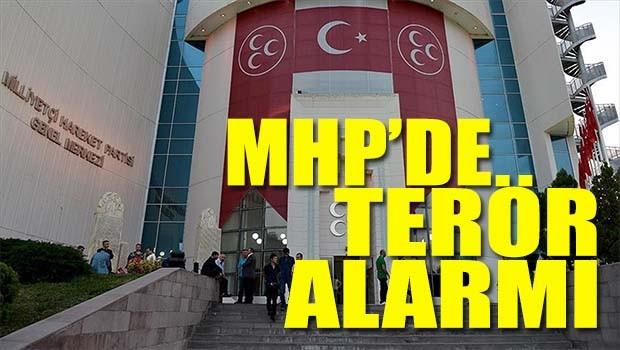 MHP'de terör alarmı