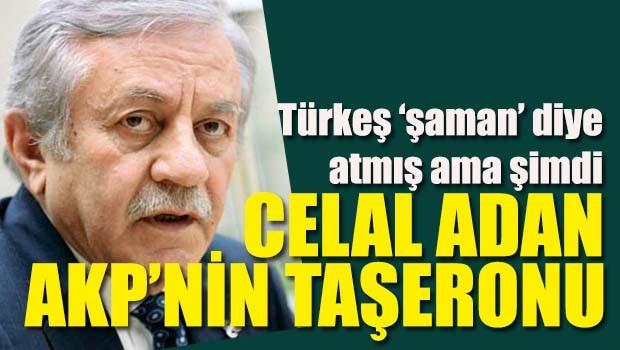 Müthiş iddia... MHP'li Celal Adan, AKP'nin taşeronu