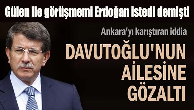 Ankara'yı karıştıran iddia... Davutoğlu'nun ailesine gözatı