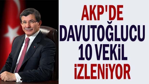 AKP'de Davuoğlucu 10 vekil izleniyor