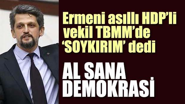Ermeni asıllı HDP'li vekil TBMM'de 'soykırım' dedi