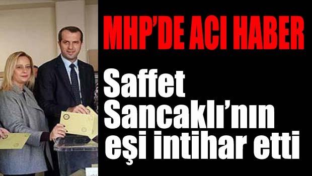 MHP Milletvekili Saffet Sancaklı'nın eşi intihar etti