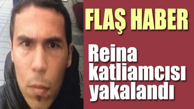 Reina katliamcısı yakalandı