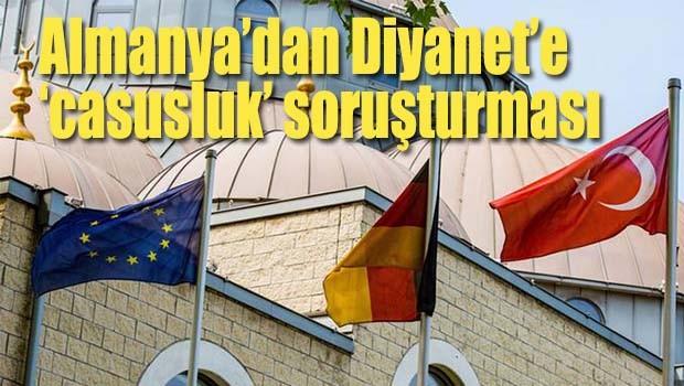 Almanya'dan Diyanete 'casusluk' soruşturması
