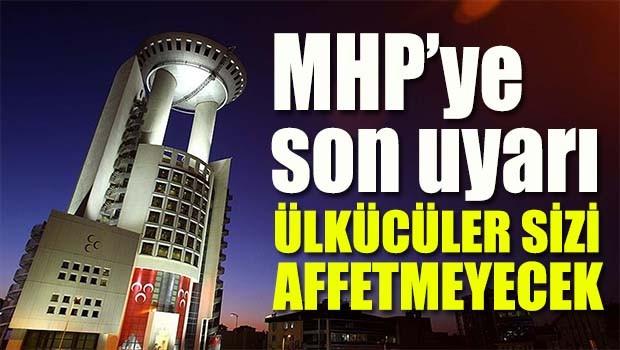 MHP'ye son uyarı!
