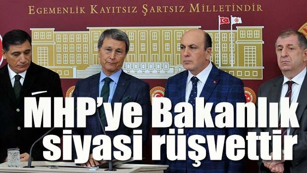 MHPye bakanlık siyasi rüşvettir!