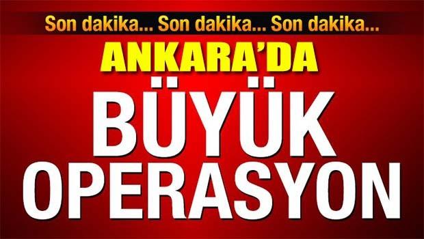 Ankara'da büyük operasyon