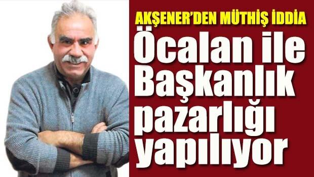 Akşener'den müthiş iddia, Öcalan ile Başkanlık pazarlığı yapılıyor!