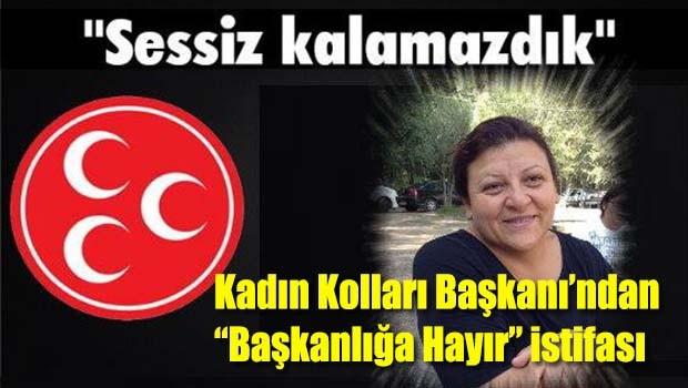 MHP Kadın Kolları Başkanı'ndan 'Başkanlığa Hayır' istifası