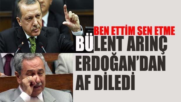 Bülent Arınç Erdoğan'dan af diledi