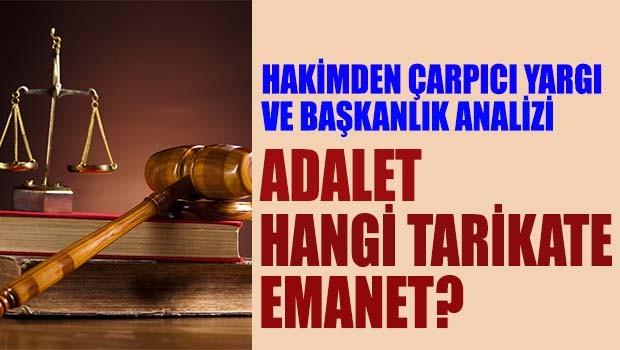 Adalet hangi tarikate emanet?