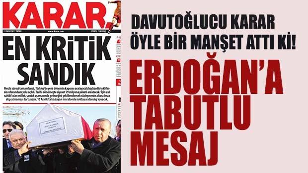 Karar Gazetesi'nden Erdoğan'a 'tabutlu' mesaj!