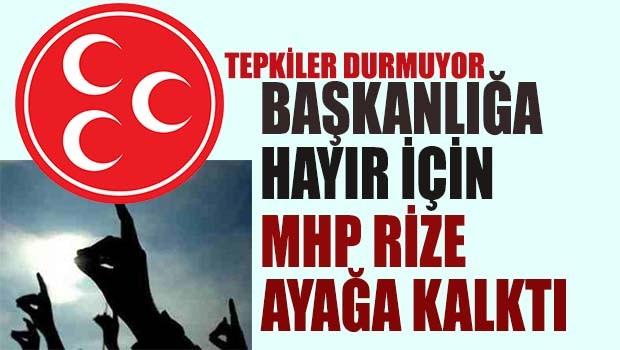 Başkanlığa Hayır için MHP Rize ayağa kalktı