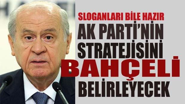 AK Parti'nin stratejisini Bahçeli belirleyecek