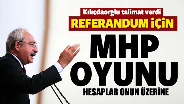 CHP'nin referandum planı MHP'nin üzerine