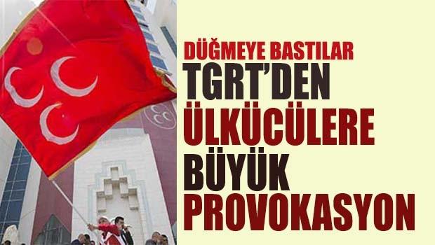 TGRT'den ülkücülere büyük provokasyon!