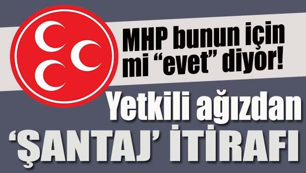 MHP bunun için mi 'evet' diyor?