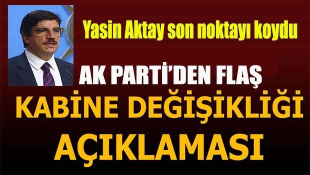 AK Parti'den flaş kabine değişikliği açıklaması