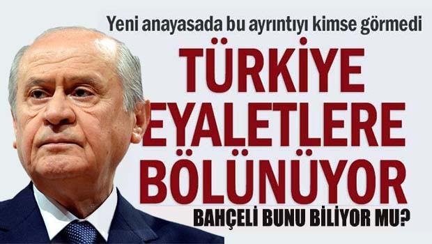 Türkiye Eyaletlere bölünüyor!