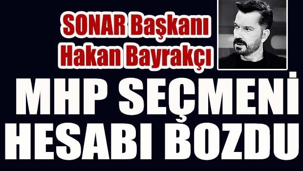 MHP seçmeni hesapları bozdu!