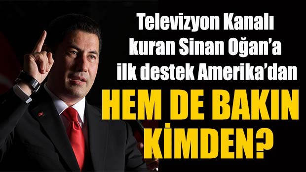 Televizyon Kanalı kuran Sinan Oğan'a Amerika'dan cevap geldi