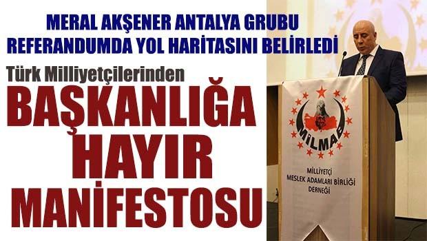 Türk Milliyetçilerinden Başkanlığa Hayır Manifestosu
