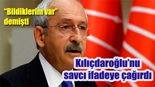 Kılıçdaroğlu'nu savcı ifadeye çağırdı!