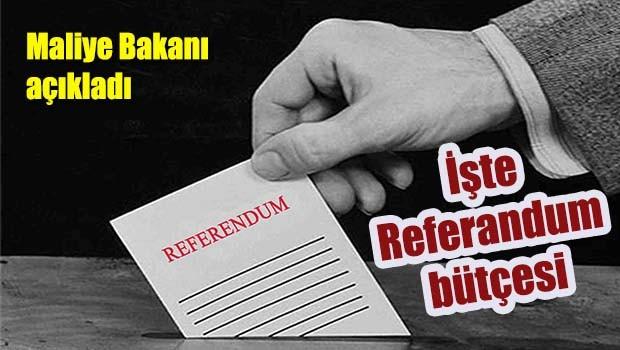 Maliye Bakanı açıkladı, İşte referandum bütçesi!