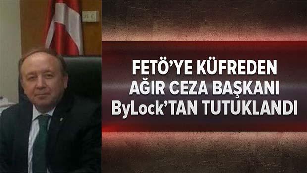 FETÖ'ye küfreden Ağır Ceza Başkanı ByLock'tan tutuklandı!