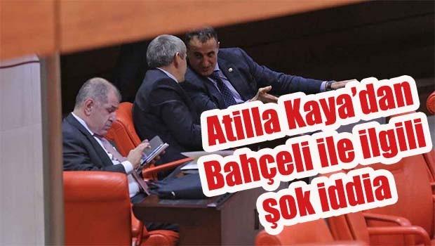 Atilla Kaya'dan Bahçeli ile ilgili şok iddia!