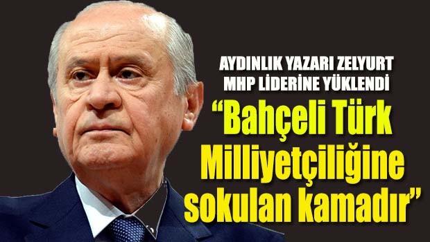 MHP Liderine ağır eleştiri, 'Bahçeli Türk Milliyetçiliğine sokulan kamadır!'