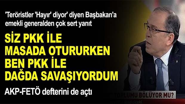 'Siz PKK ile masada otururken, ben dağda PKK ile savaşıyordum'