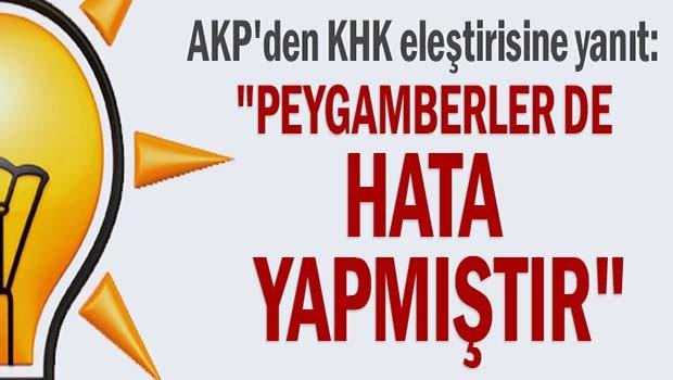 AK Parti'den KHK eleştirisine yanıt, 'Peygamberler de hata yapmıştır'