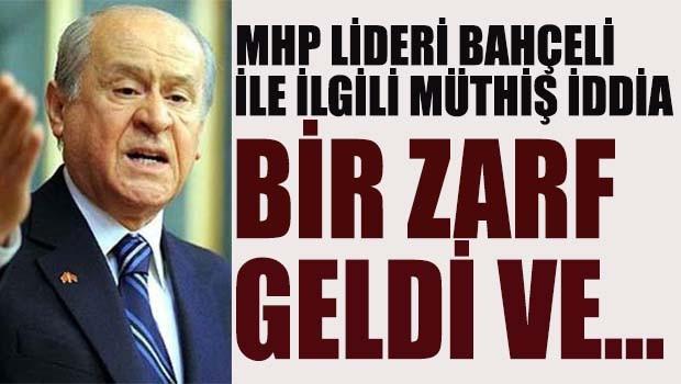 MHP Lideri Bahçeli ile ilgili müthiş iddia, 'Bir zarf geldi ve..'