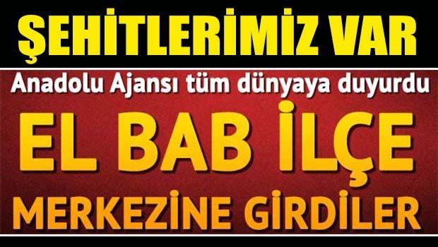 Türk Ordusu El Bab'a girdi! Şehitlerimiz var!