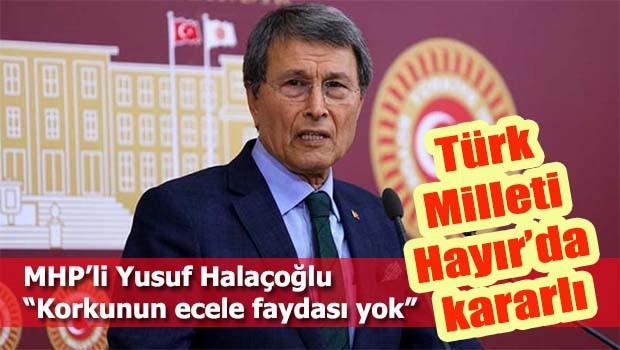 MHP'li Halaçoğlu, 'Türk Milleti Hayırda kararlı'