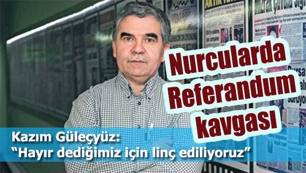 Nurcularda Referandum kavgası!