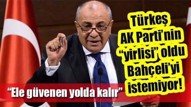 Türkeş AK Parti'nin 'yirlisi' oldu, Bahçeli'yi istemiyor!