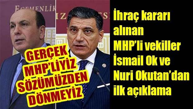 MHP'li vekiller İsmail Ok ve Nuri Okutan'dan ilk açıklama, 'Gerçek MHP'liyiz