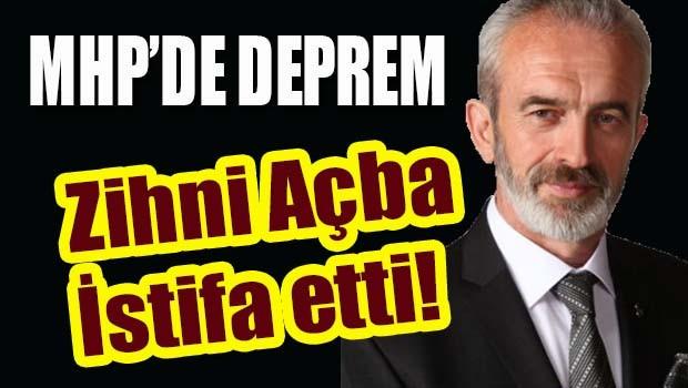 MHP'de deprem! Zihni Açba istifa etti!