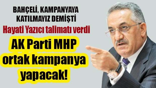 AK Parti MHP ortak kampanya yapacak!